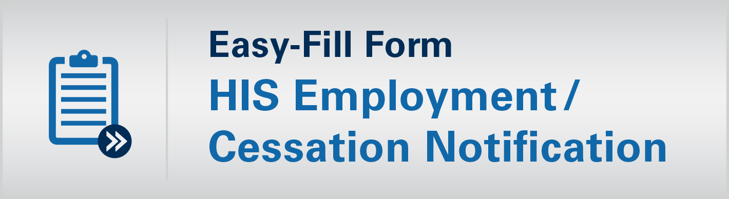 Easy-Fill Form HIS Employment / Cessation Notification